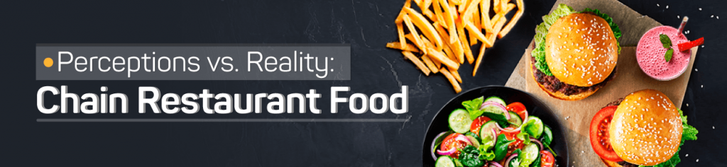 Perceptions vs Reality - Chain Restaurant Food